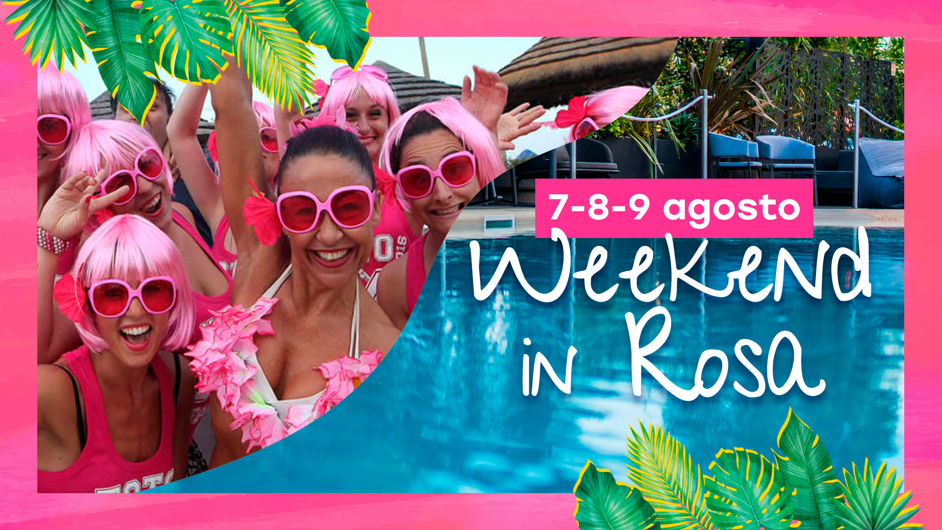 Weekend in Rosa || 07-09 agosto