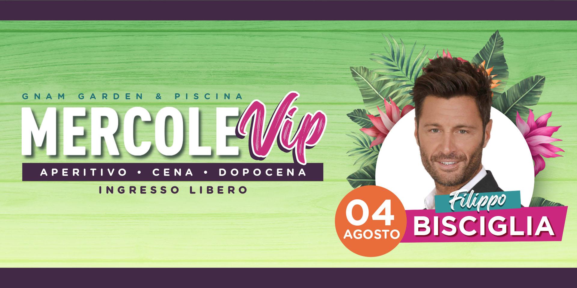 MercoleVip con Filippo Bisciglia  ||  04 Agosto